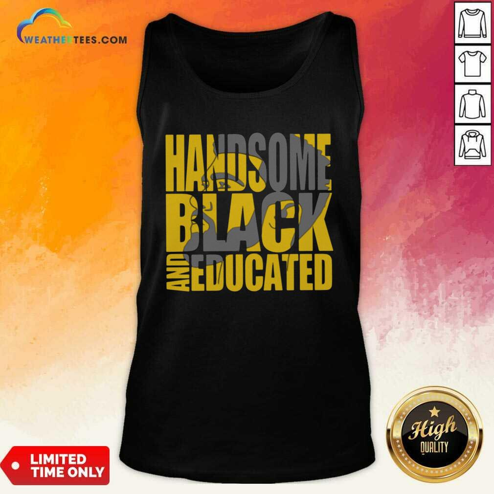Handsome Black And Educated Tank Top - Design By Weathertees.com