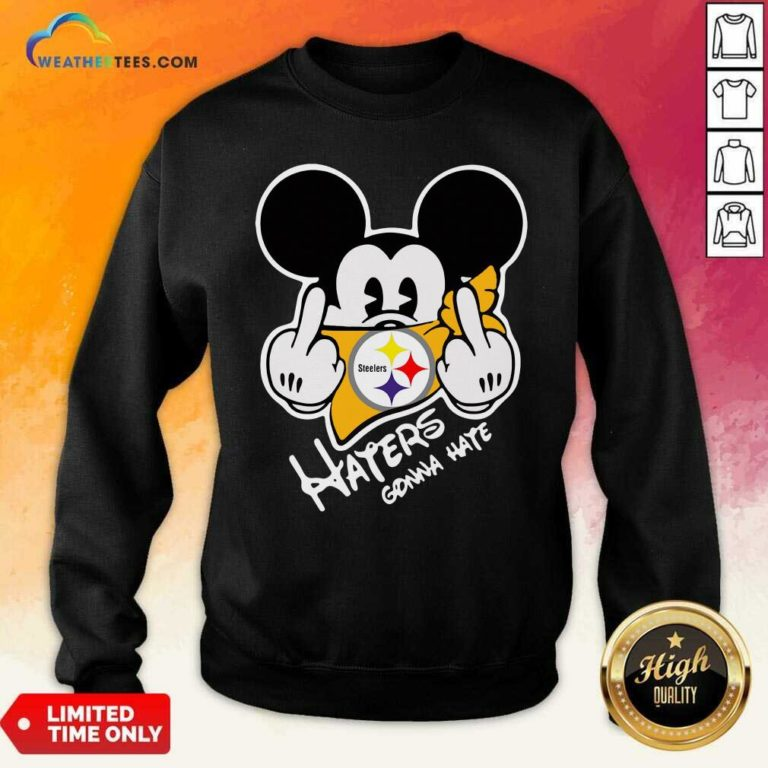 Mickey Mouse Face Mask Pittsburgh Steelers Fuck Haters Gonna Hate Sweatshirt - Design By Weathertees.com