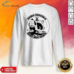 National Federation Of Sweaty Arsed Builders Sweatshirt - Design By Weathertees.com