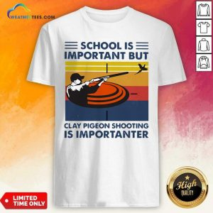 School Is Important But Clay Pigeon Shooting Is Importanter Vintage Retro Shirt - Design By Weathertees.com