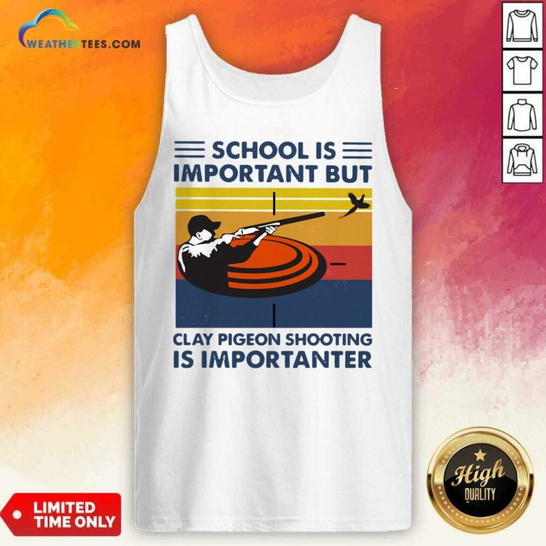 School Is Important But Clay Pigeon Shooting Is Importanter Vintage Retro Tank Top - Design By Weathertees.com