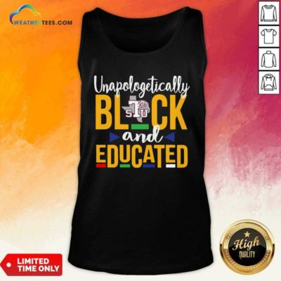 Unapologetically Black STU And Educated Tank Top - Design By Weathertees.com