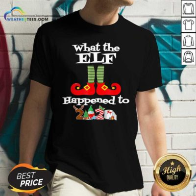 What The Elf Happened To 2020 Christmas Holiday V-neck - Design By Weathertees.com