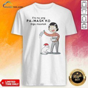 Eto Na Ang Pa Mask Ko Mga Inaanak Shirt - Design By Weathertees.com