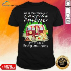 We're More Than Just Camping Friend We're Like A Really Small Gang Gnome Xmas Shirt - Design By Weathertees.com