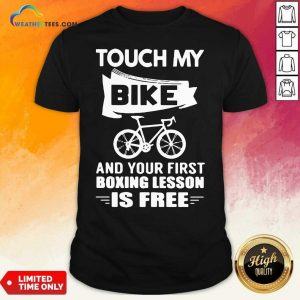 Touch My Bike And Your First Boxing Lesson Is Free Shirt - Design By Weathertees.com