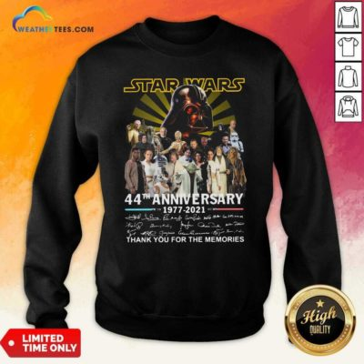 Start Wars 44th Anniversary 1977 2021 Signatures Thank You For The Memories Sweatshirt - Design By Weathertees.com