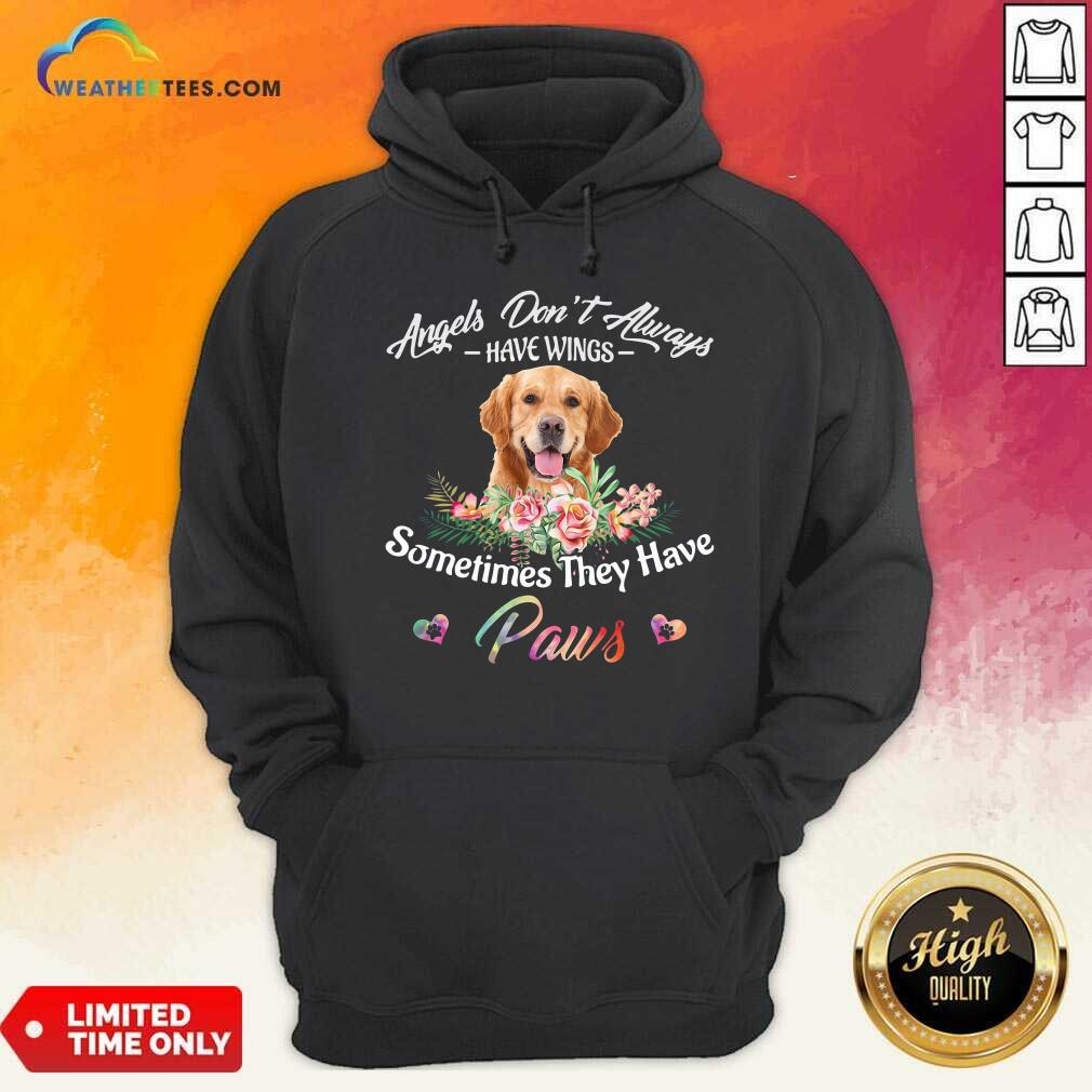 Angels Don't Always Have Wings Golden Retriever Sometimes They Have Paws Hoodie - Design By Weathertees.com