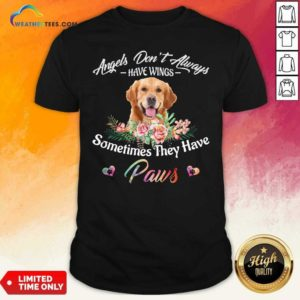 Angels Don't Always Have Wings Golden Retriever Sometimes They Have Paws Shirt - Design By Weathertees.com