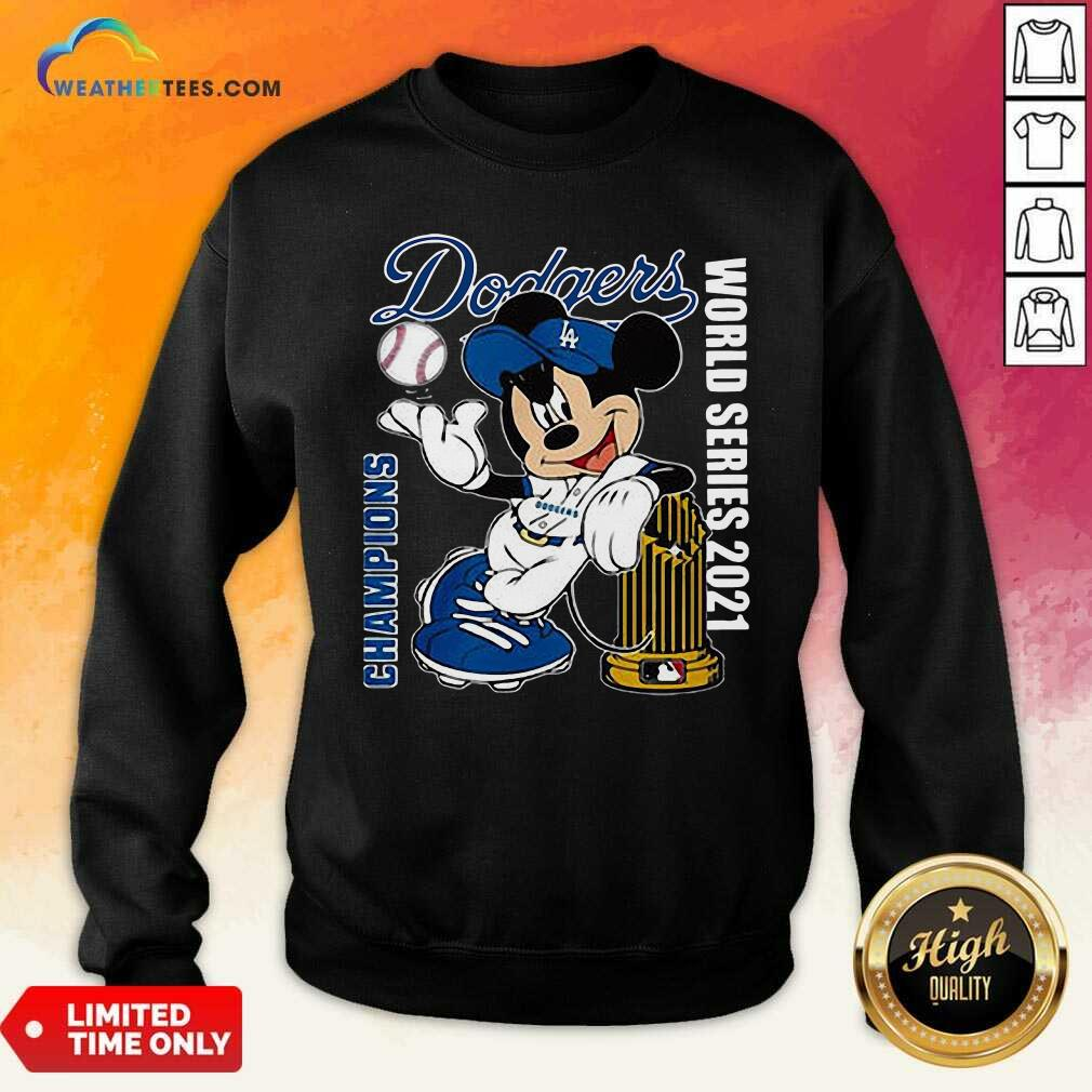 Mickey Mouse Los Angeles Dodgers Champions World Series 2021 Sweatshirt - Design By Weathertees.com