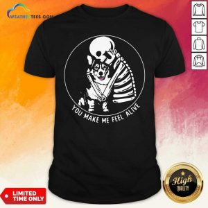 Skeleton Hug Corgi You Make Me Feel Alive Shirt - Design By Weathertees.com