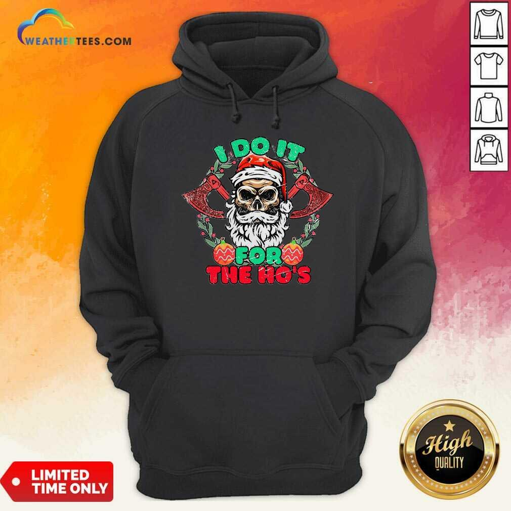Skull Santa Claus I Do It For The Hos Merry Christmas Hoodie - Design By Weathertees.com