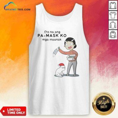 Eto Na Ang Pa Mask Ko Mga Inaanak Tank Top - Design By Weathertees.com