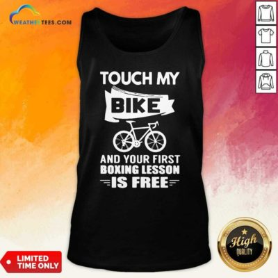 Touch My Bike And Your First Boxing Lesson Is Free Tank Top - Design By Weathertees.com