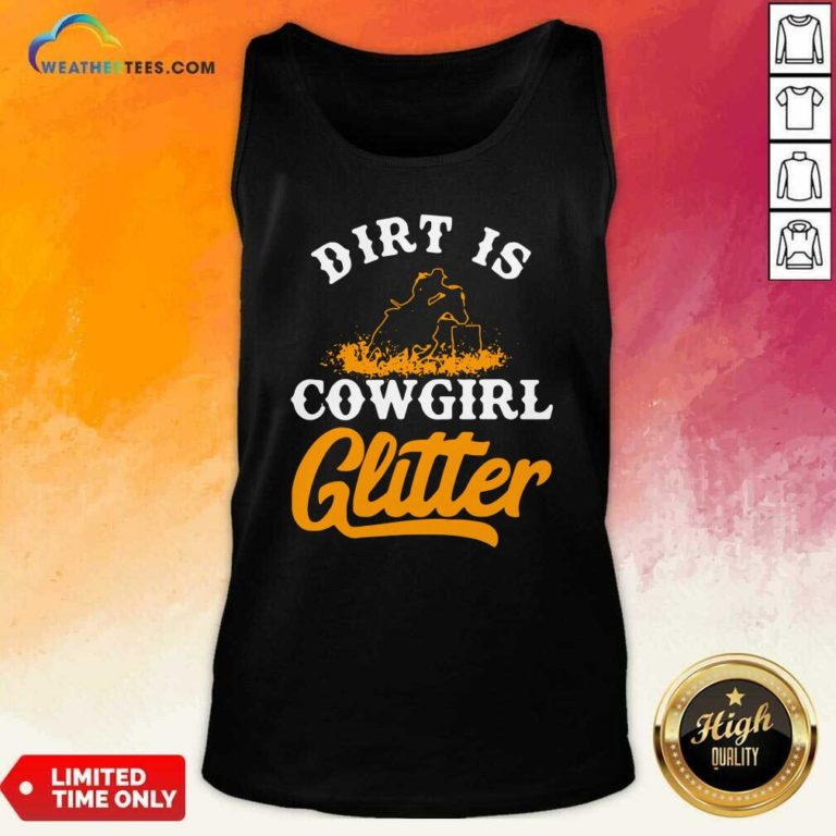 Dirt Is Cowgirl Glitter Tank Top - Design By Weathertees.com