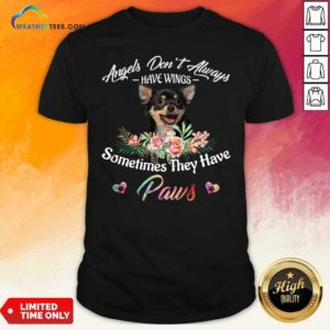 Angels Don't Always Have Wings Chihuahua Sometimes They Have Paws Shirt - Design By Weathertees.com