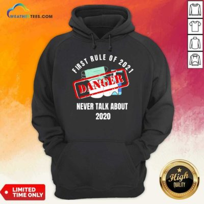First Rule Of 2021 Never Talk About Danger Mask Toilet Paper 2020 Hoodie - Design By Weathertees.com