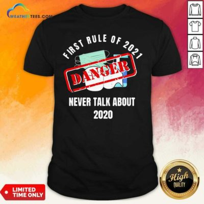 First Rule Of 2021 Never Talk About Danger Mask Toilet Paper 2020 Shirt - Design By Weathertees.com