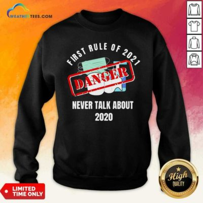 First Rule Of 2021 Never Talk About Danger Mask Toilet Paper 2020 Sweatshirt - Design By Weathertees.com