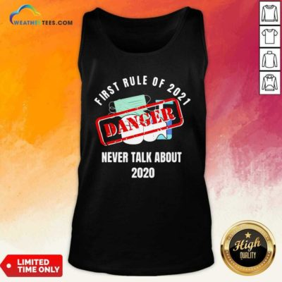 First Rule Of 2021 Never Talk About Danger Mask Toilet Paper 2020 Tank Top - Design By Weathertees.com
