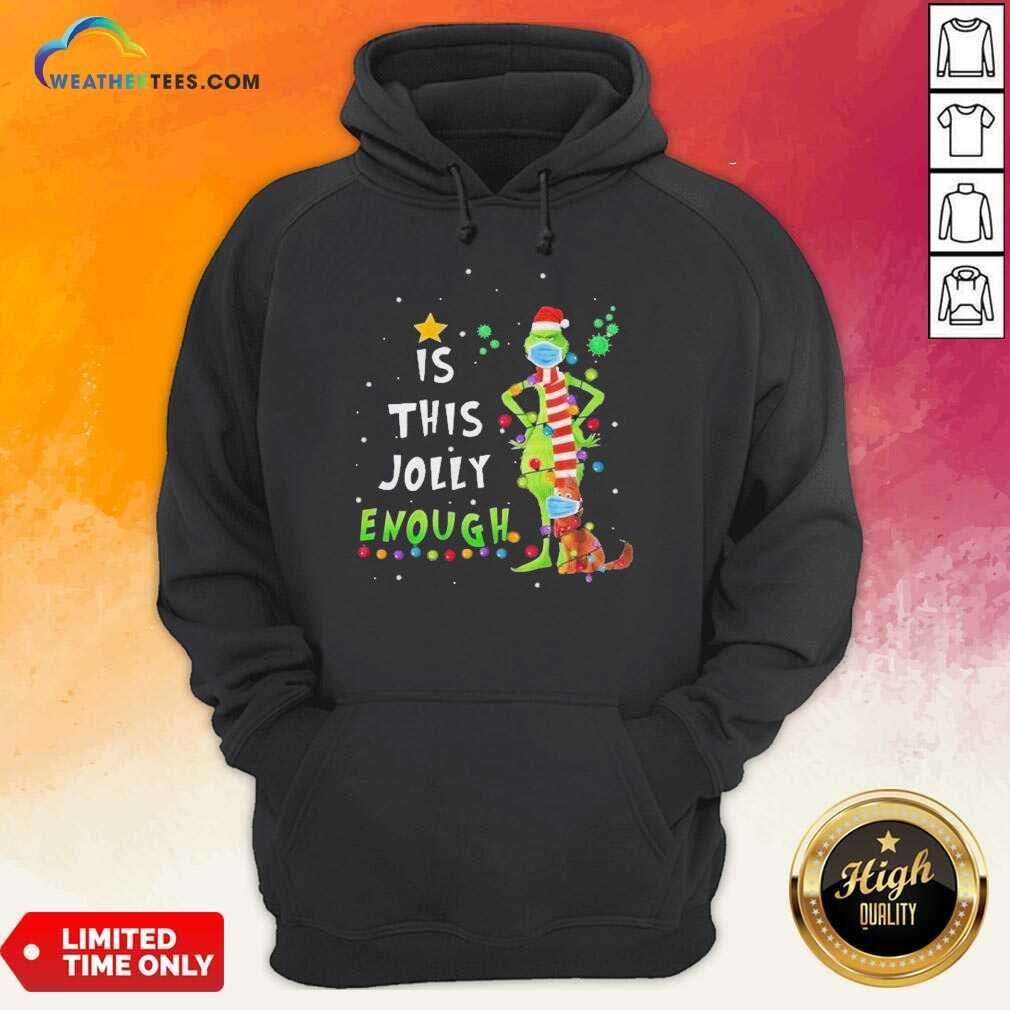 Top Grinch And Dog Face Mask Is This Jolly Enough Covid 19 Merry Christmas Hoodie - Design By Weathertees.com