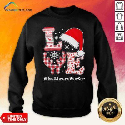 Love Hat Santa And Reindeer #Heathcare Worker Ugly Christmas Sweatshirt - Design By Weathertees.com