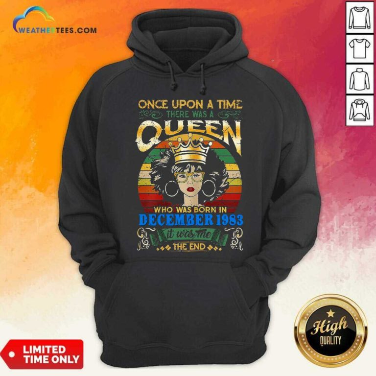 Once Upon A Time There Was A Queen Who Was Born In December 1983 Vintage Hoodie - Design By Weathertees.com