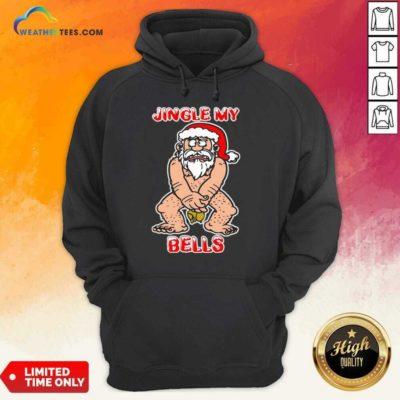 Santa Claus Jingle My Bells Christmas Hoodie - Design By Weathertees.com