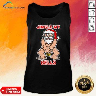 Santa Claus Jingle My Bells Christmas Tank Top - Design By Weathertees.com