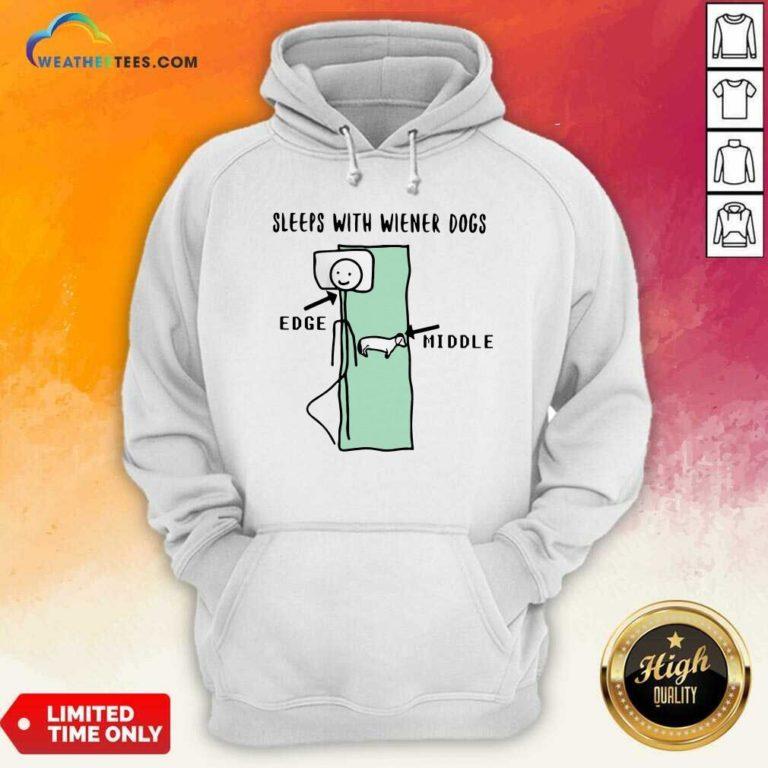 Sleeps With Wiener Dogs Edge Middle Hoodie - Design By Weathertees.com
