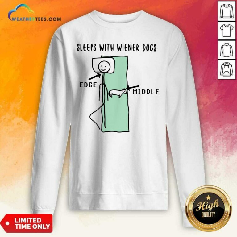 Sleeps With Wiener Dogs Edge Middle Sweatshirt - Design By Weathertees.com