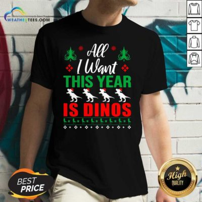 All I Want This Year Is Dinos Christmas V-neck - Design By Weathertees.com
