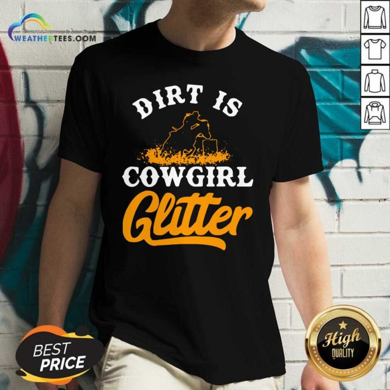 Dirt Is Cowgirl Glitter V-neck - Design By Weathertees.com