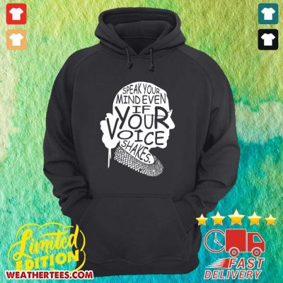 Notorious RBG Speak Your Mind Even If Your Voice Shakes Hoodie - Design By Weathertees.com