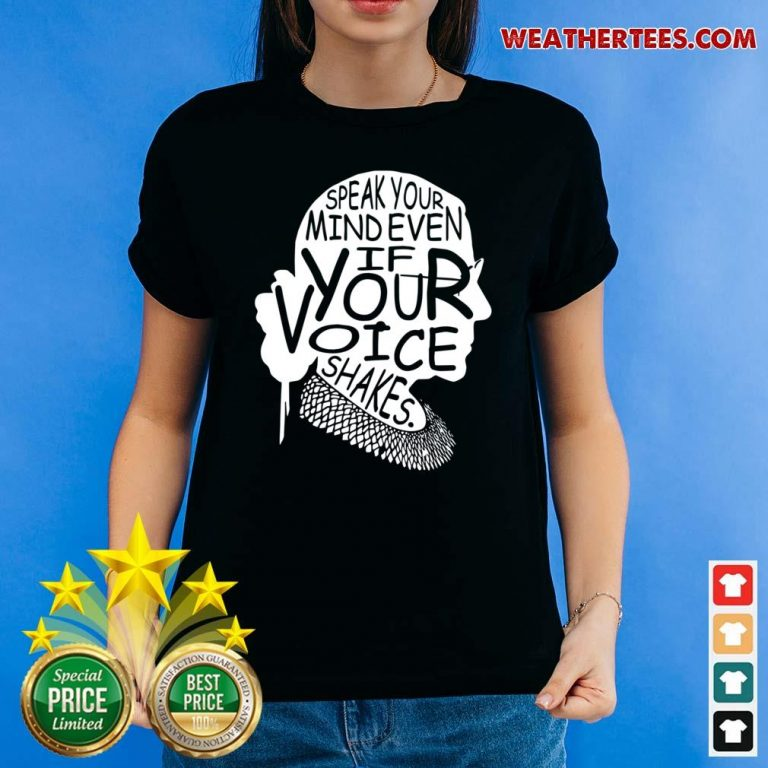 Notorious RBG Speak Your Mind Even If Your Voice Shakes Ladies-tee - Design By Weathertees.com