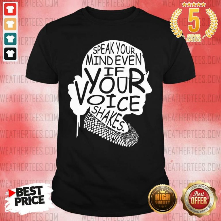 Notorious RBG Speak Your Mind Even If Your Voice Shakes Shirt - Design By Weathertees.com