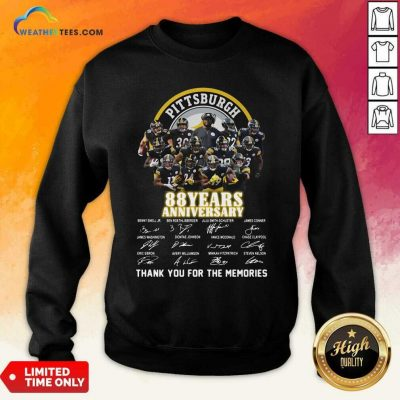 Pittsburgh Steelers 88 Years Anniversary Thank You For The Memories Signatures Sweatshirt - Design By Weathertees.com