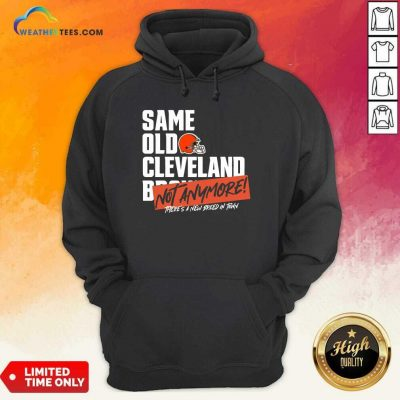 Same Old Cleveland Not Anymore There Is A New Breed In Town Hoodie - Design By Weathertees.com