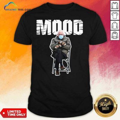 Bernie Sanders Gloves Mittens Bad Mood 2021 Shirt - Design By Weathertees.com