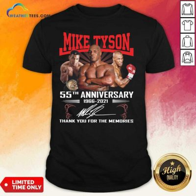 Mike Tyson 55th Anniversary 1966 2021 Thank You For The Memories Signature Shirt - Design By Weathertees.com