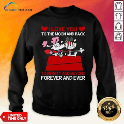 Snoopy And Girlfriend I Love You To The Moon And Back Forever And Ever Valentines Day Sweatshirt - Design By Weathertees.com