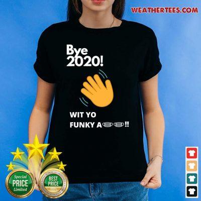 Bye 2020 Quarantine Wit Yo Funky A Mask Ladies-tee - Design By Weathertees.com