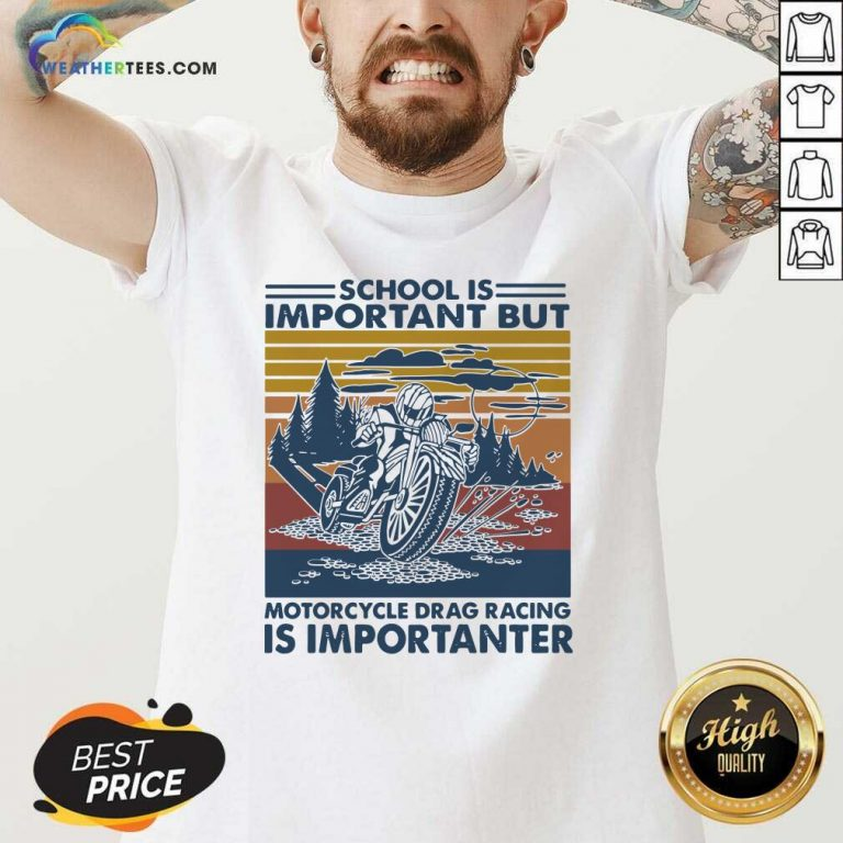 Funny School Is Important But MotorCycle Drag Racing Is Important Vintage V-neck - Design By Weathertees.com