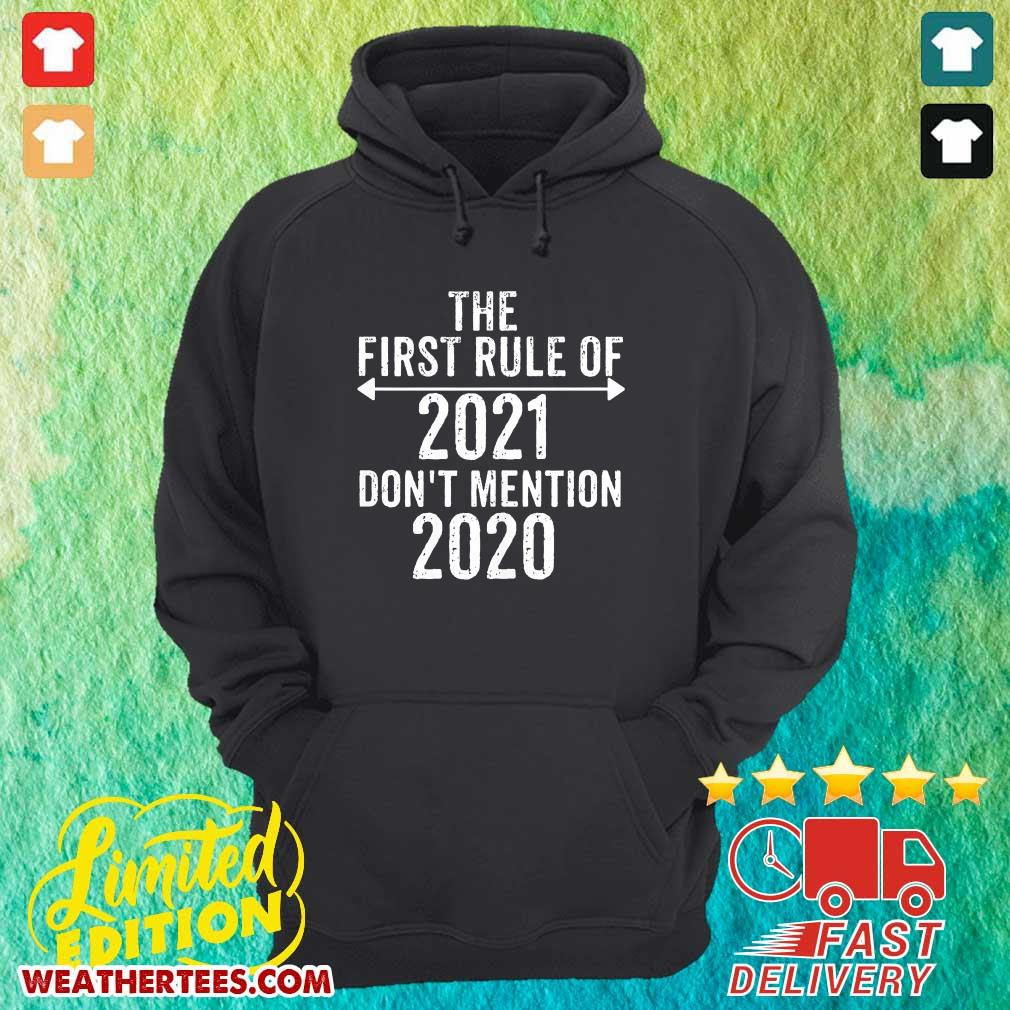 The First Rule Of 2021 Do Not Mention 2020 Hoodie - Design By Weathertees.com