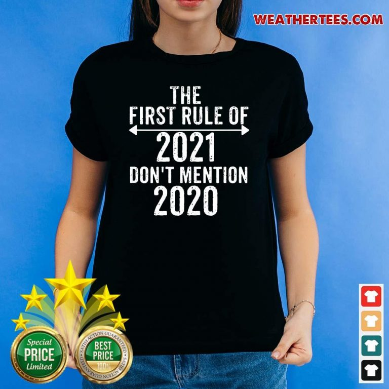 The First Rule Of 2021 Do Not Mention 2020 Ladies-tee - Design By Weathertees.com