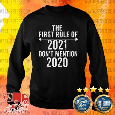 The First Rule Of 2021 Do Not Mention 2020 Sweater - Design By Weathertees.com