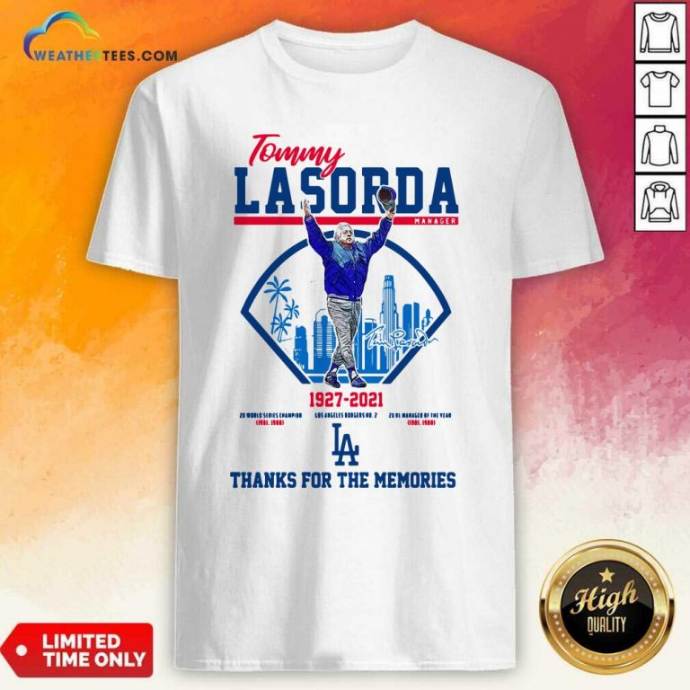 Tommy Lasorda Manager 1927 2021 Thanks For The Memories Shirt - Design By Weathertees.com