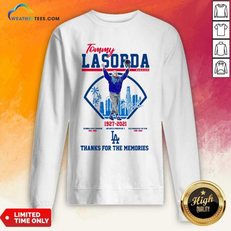Tommy Lasorda Manager 1927 2021 Thanks For The Memories Sweatshirt - Design By Weathertees.com