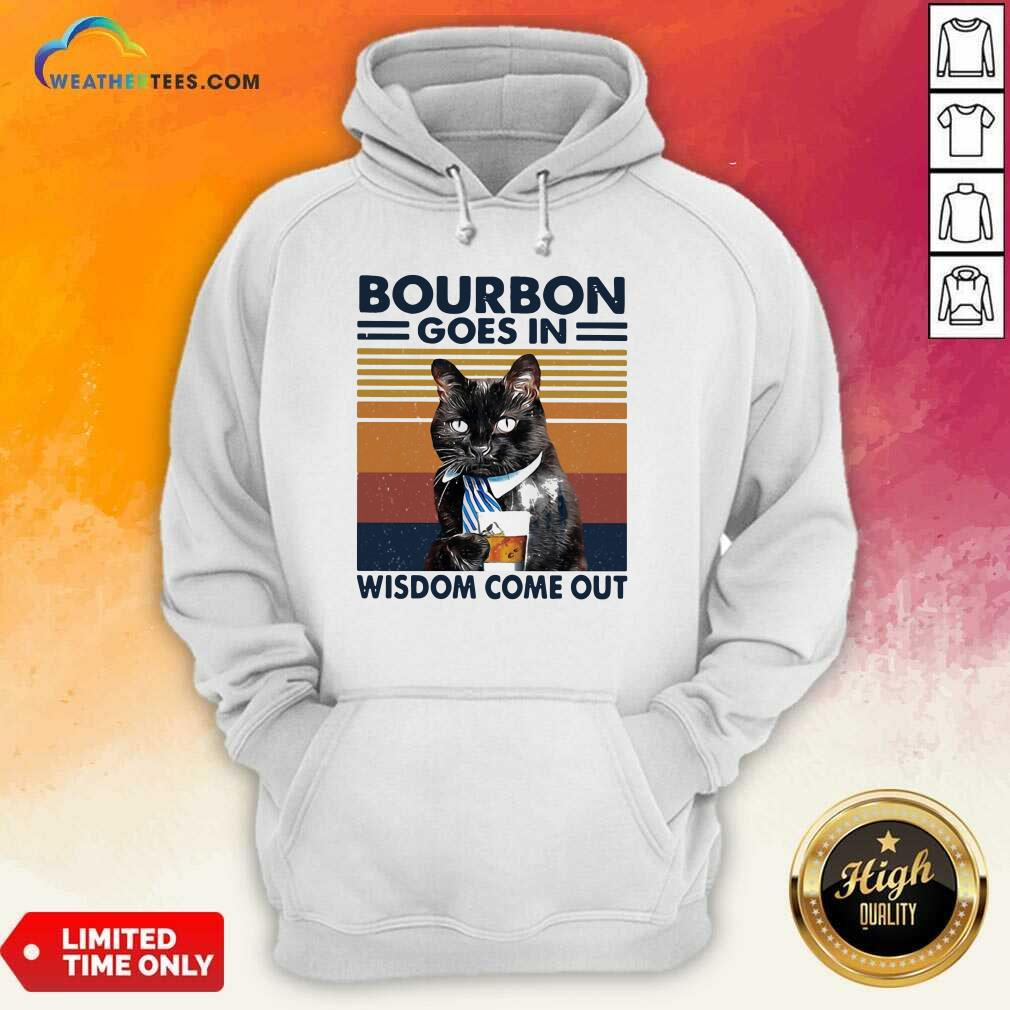 Bourbon Goes In Wisdom Come Out Cat Drink Tea Vintage Hoodie - Design By Weathertees.com