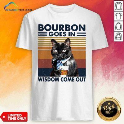 Bourbon Goes In Wisdom Come Out Cat Drink Tea Vintage Shirt - Design By Weathertees.com